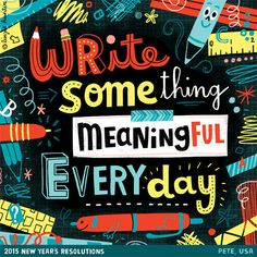 // Write Something Meaningful Every Day