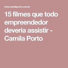 15 filmes que todo empreendedor deveria assistir - Camila Porto