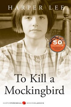 """To Kill a Mockingbird, by Harper Lee - """"Still a classic after 50 years: One man's struggle for justice when the weight of history will only tolerate so much."""" Chosen by Carrie F."""