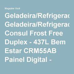Geladeira/Refrigerador Consul Frost Free Duplex - 437L Bem Estar CRM55AB Painel Digital - Magazine Megatit