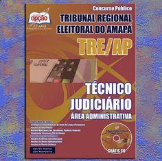 Apostilas Concurso Tribunal Regional Eleitoral do Estado do Amapá - TRE/AP - 2015: - Cargo: Técnico Judiciário - área: Administrativa