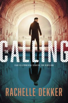 The Calling by Rachelle Dekker