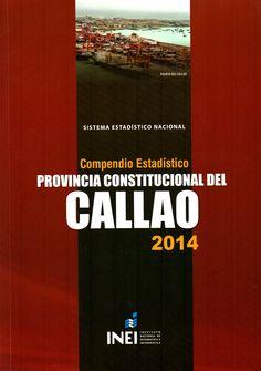 Compendio estadísitico Provincia Constitucional del Callao, 2014 / Instituto Nacional de Estadística e Informática (INEI, Instituto Nacional de Estadística e Informática , 2015.) / HA 1065 I59C