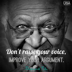 Don't raise your voice, improve your argument. -Desmond Tutu #DesmondTutu #StudyUSA http://studyusa.com/