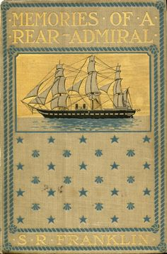 Memories of a Rear Admiral by Samuel R Franklin, 1898