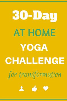 For the next 30 days, we challenge you to practice yoga every single day. Find time to meditate, to breathe, and to move every day over the next month.
