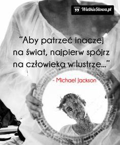 Aby patrzeć inaczej na świat... #Jackson-Michael,  #Człowiek, #Świat-i-podróże