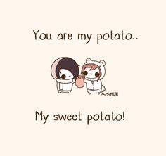 My sweet potato Cute Puns, Cute Memes, Cute Quotes, Funny Cute, Funny Memes, Potato Funny, Cute Potato, Sweet Potato, Kawaii Chibi
