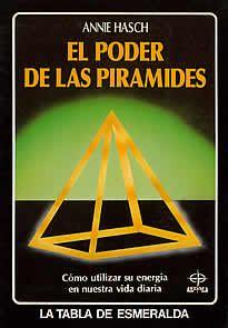 El poder de las pirámides de Annie Hasch editado por Edaf.¿Hay algo más misterioso que la Gran Pirámide de Cheops? ¿Hay algo que haya hecho correr más tinta que ella? Después de 40 siglos, esta 7ª. Maravilla del Mundo inquieta a la humanidad por su misterio.