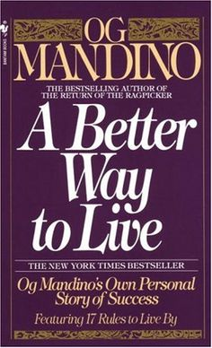 Bestseller Books Online A Better Way to Live: Og Mandino's Own Personal Story of Success Featuring 17 Rules to Live By Og Mandino $7.99  - http://www.ebooknetworking.net/books_detail-0553286749.html