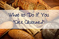 Here's what I recommend to my gluten free patients to help prevent and quickly recover from a gluten exposure that re-triggers gluten-related symptoms.