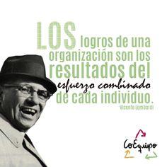 """. """"Los logros de una organización son los resultados del esfuerzo combinado de cada individuo"""" Vince Lombardi #TrabajoEnEquipo #CoEquipo"""