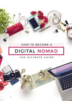 The Ultimate Guide on How to Become a Digital Nomad – I am Aileen
