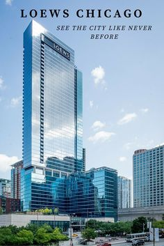 Loews Chicago Hotel: See the City Like Never Before                                                                                                                                                     More