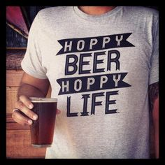 The Perfect Gift For: the home brewer in your life who really gets excited about the Hops (I actually know a handful of people who get excited about hops like they are new shoes)  What it is: A t-shirt that says it all-for those people who love good beer