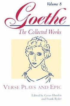 Goethe: v. 8: Verse Plays and Epic (Goethe: The Collected Works) by J W Goethe, http://www.amazon.co.uk/dp/0691043434/ref=cm_sw_r_pi_dp_u1Jvrb1ZRJ2GE