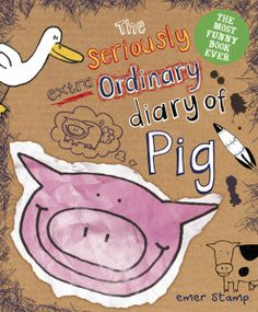 Seriously Extra Ordinary Diary of Pig - blog tour with Michlle Toy