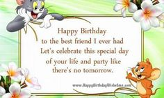 Best Birthday Wishes Quotes For Friend [Birthday Wishes for Best Friends] Happy Birthday Woman, Happy Birthday Friend Images, Birthday Wishes Best Friend, Happy Birthday Wishes Messages, Happy Birthday Ecard, Wishes For Friends, Birthday Wishes Funny, Birthday Cards For Friends, Happy Birthday Pictures