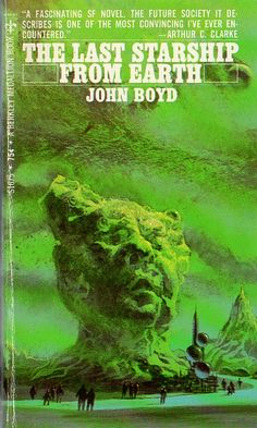 The Last Starship from Earth by John Boyd. 1968 cover by Paul Lehr. Best Book Covers, Vintage Book Covers, Book Cover Art, Vintage Books, Science Fiction Books, Pulp Fiction, Fiction Novels, Classic Sci Fi Books, Sci Fi Novels