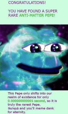 Dark Matter Pepe>>> IT'S ANTI-MATTER YOU UNCULTURED SWINE<< shit is going down in the comment section