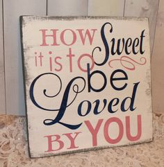 Hey, I found this really awesome Etsy listing at https://www.etsy.com/listing/190519104/how-sweet-is-to-be-loved-by-you