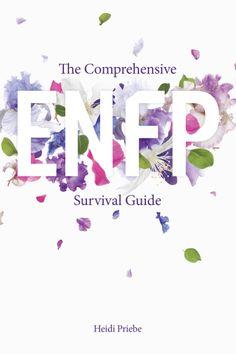The Comprehensive ENFP SurvivalGuide