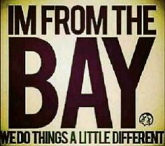Reppin tha bay! All Day!
