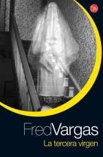 La tercera virgen   Fred Vargas   Tú qué lees