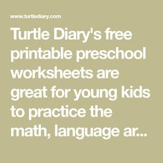 Turtle Diary's free printable preschool worksheets are great for young kids to practice the math, language arts, and science they are currently learning. Printable Preschool Worksheets, Alphabet Worksheets, Free Printables, Language Arts, Turtle, Science, Math, Learning, Cards