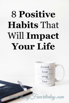 8 Positive Habits That Will Impact Your Life