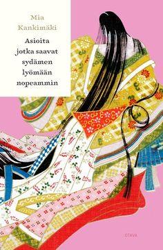 Mia Kankimäki Asioita jotka saavat sydämen lyömään nopeammin - Tuhat ja yksi kirjaa | Lily.fi