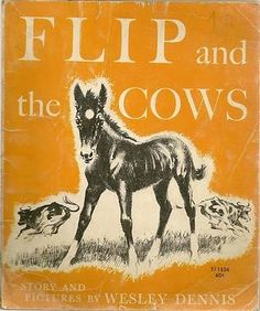 Flip and The Cows Horse Colt PB Wesley Dennis 3rd Printing 1974 | eBay