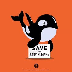 Save the baby humans- they're worth saving x