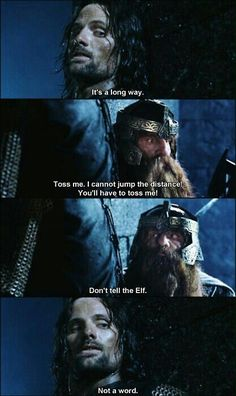 He definitely told Legolas later. Then they both laughed at him while Gimli muttered about traitors.