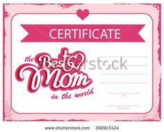 template vector certificate Best mom in the world. A gift certificate for mother's day. A diploma template to print.