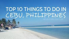 Top 10 Things to do in Cebu, Philippines Bantayan Island, Kawasan Falls, Stuff To Do, Things To Do, Cebu City, Bohol, Tourist Spots, Philippines, About Me Blog