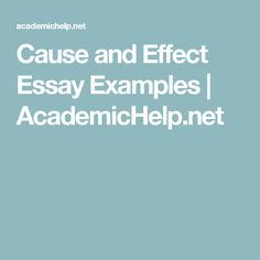 ideas for a cause and effect essay