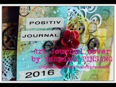 {Art Journal} Positiv Journal 2016 - YouTube