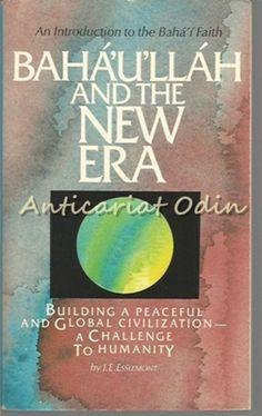 Baha'U'Llah And The New Era - J.E. Esslemont Civilization, Faith, Loyalty, Believe, Religion