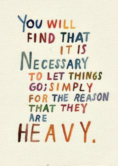 quote-you-will-find-that-it-is-necessary-to-let-things-go
