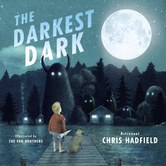The Darkest Dark – inspired by the childhood of real-life astronaut Chris Hadfield and brought to life by Terry and Eric Fan's lush, evocative illustrations, the book will encourage readers to dream the impossible. #childrensbook #illustrators #fanbrothers #chrishadfield Chris Hadfield, Scared Of The Dark, Fear Of The Dark, Terry Fan, Will Terry, Best Toddler Books, Dark Books, Space Books, Album Jeunesse