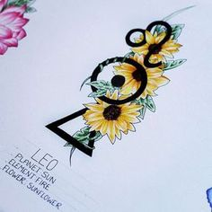 The Leo tattoo design. 3 symbols top to bottom: Leo, their ruling planet the sun and their element fire, surrounded by sunflowers. Which again, represents Leo.