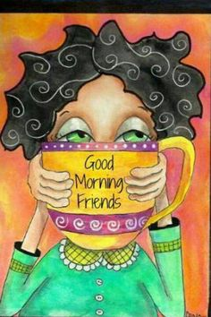 Good Morning Friends....