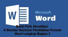 Setelah dibagikannya Bukti Fisik Akreditasi Bagian Ke 1 Format Word untuk pemenuhan setiap instrumen 8 Standar Nasional Pendidikan pada 2 hari kebelakang Kini saatnya seperti yang telah kami janjikan Bagian ke-2 nya. Adapun total file yang ada pada bagian ke-2 ini sebanyak 32 File. Karena memang syarat utama untuk mendapatkan nilai memuaskan pada pelaksanaan Akreditasi Sekolah setiap 4 tahun sekali adalah Bukti Fisik. Dengan Bukti Fisik atau Administrasinya setiap pelaksanaan kegiatan yang suda Microsoft Excel, Microsoft Office, Microsoft Windows, Education, Words, Dahlia, Islam, Pai, Onderwijs
