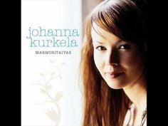 Johanna Kurkela / Sun särkyä anna mä en