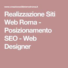 Realizzazione Siti Web Roma - Posizionamento SEO - Web Designer