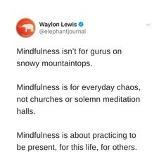 """Elephant Journal on Instagram: """"Mindfulness isn't for gurus on snowy mountaintops.   It's for the harried mom, remembering to take a moment to breathe.   It's for the…"""" - Good News Indians  IMAGES, GIF, ANIMATED GIF, WALLPAPER, STICKER FOR WHATSAPP & FACEBOOK"""