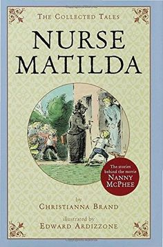 The 2005 film Nanny McPhee, about a magical nanny who brings a family of misbehaving children into line, is based on The Collected Tales of Nurse Matilda by Christianna Brand.