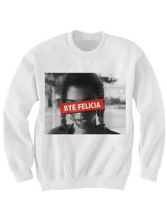 BYE FELICIA SWEATSHIRT FRIDAY MOVIE FUNNY SHIRTS COOL SHIRT COOL GIFTS FOR TEENS CHRISTMAS GIFTS BIRTHDAY GIFTS MOVIE SHIRTS  [BYE FELICIA]  Color Options: White, Grey Sizes: xs-XL (Anything 2X & over requires additional pricing)   PLEASE READ:   Made with 100% cotton. Digitally printed wi...