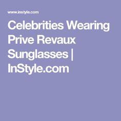 Celebrities Wearing Prive Revaux Sunglasses | InStyle.com Sunnies, Sunglasses, Fancy, Celebrities, How To Wear, Shopping, Fashion, Moda, Celebs